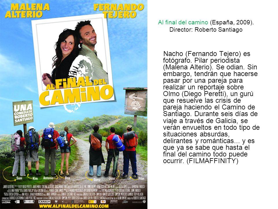 Al final del camino (España, 2009). Director: Roberto Santiago