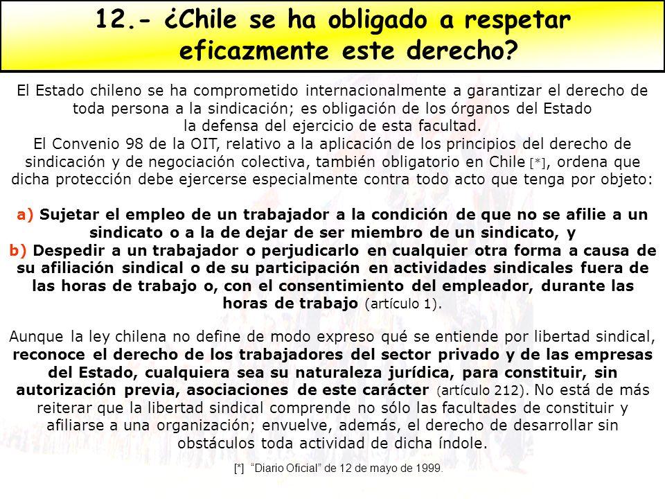 12.- ¿Chile se ha obligado a respetar eficazmente este derecho
