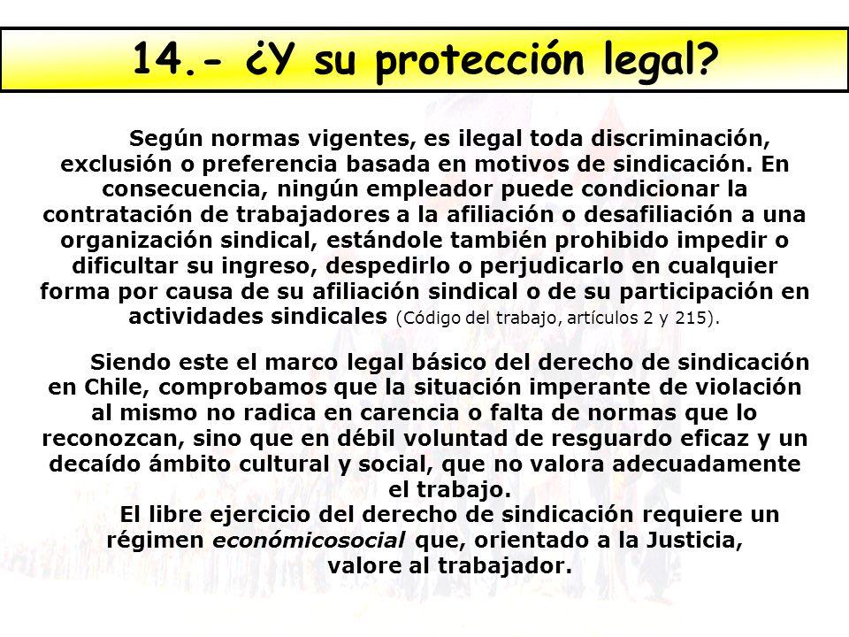 14.- ¿Y su protección legal