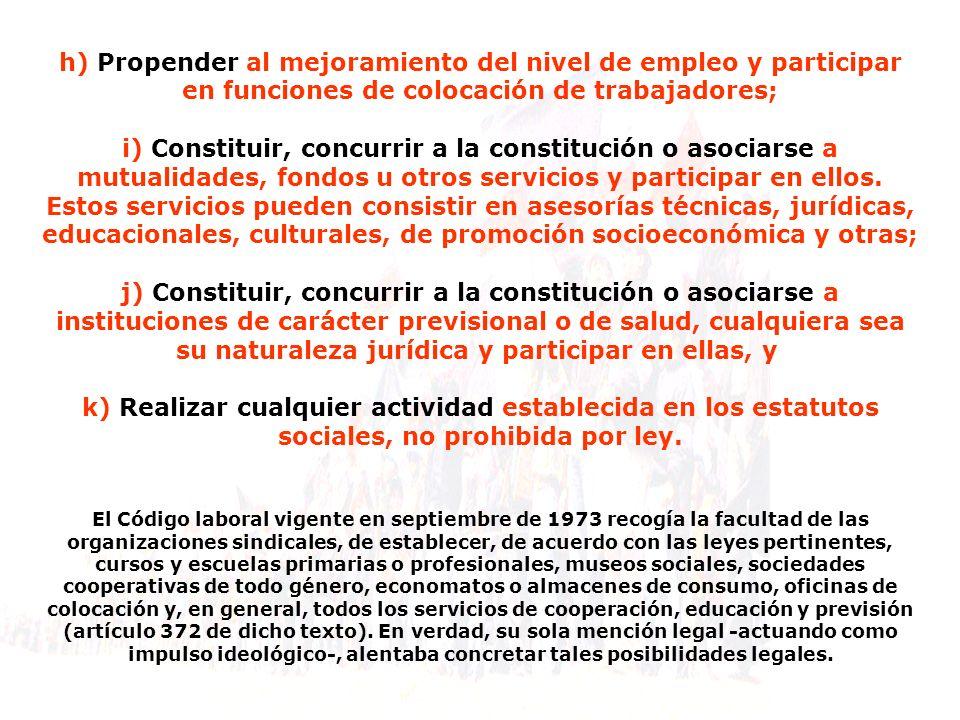 h) Propender al mejoramiento del nivel de empleo y participar en funciones de colocación de trabajadores;