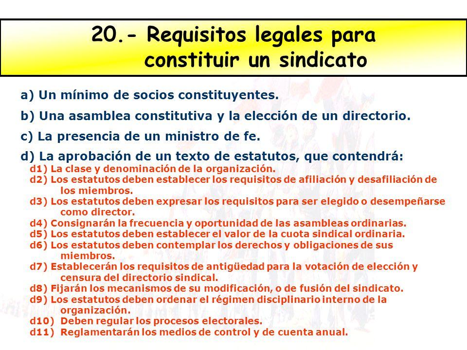 20.- Requisitos legales para constituir un sindicato