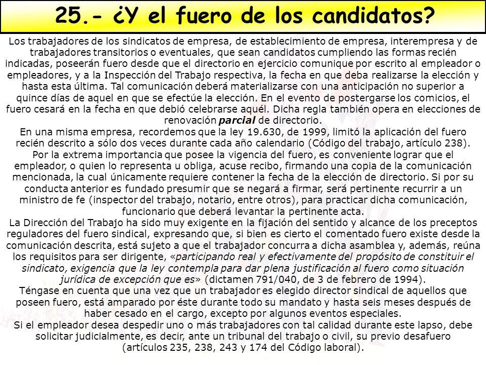 25.- ¿Y el fuero de los candidatos