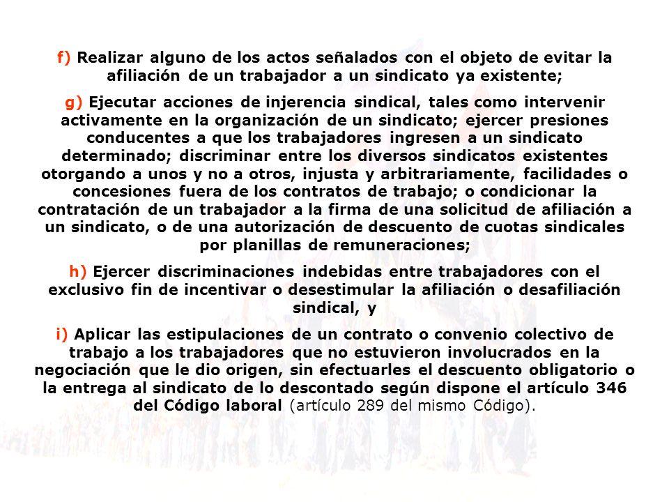 f) Realizar alguno de los actos señalados con el objeto de evitar la afiliación de un trabajador a un sindicato ya existente;