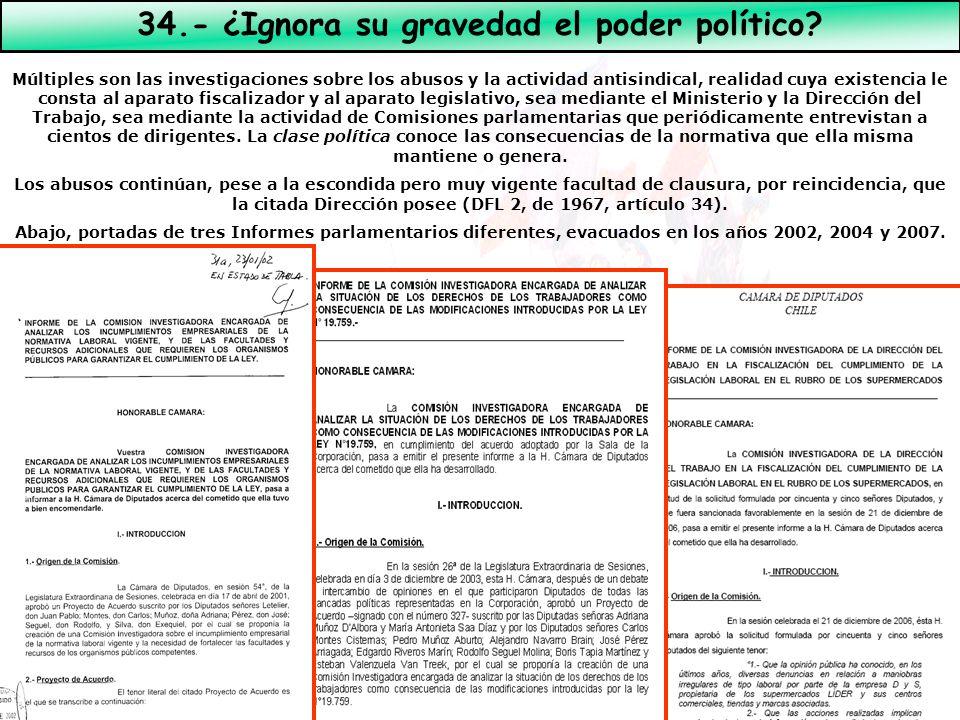 34.- ¿Ignora su gravedad el poder político