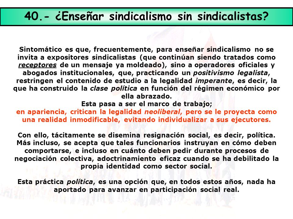 40.- ¿Enseñar sindicalismo sin sindicalistas