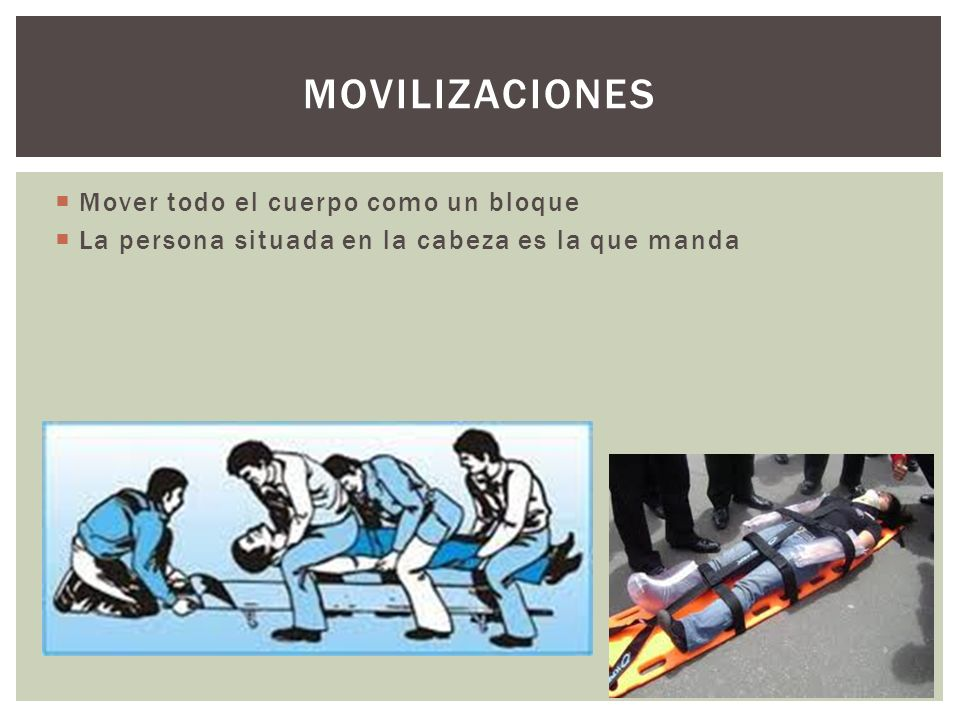 MOVILIZACIONES Mover todo el cuerpo como un bloque