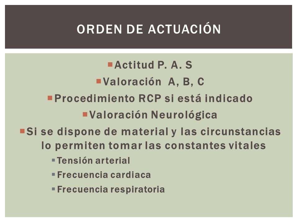 Procedimiento RCP si está indicado Valoración Neurológica