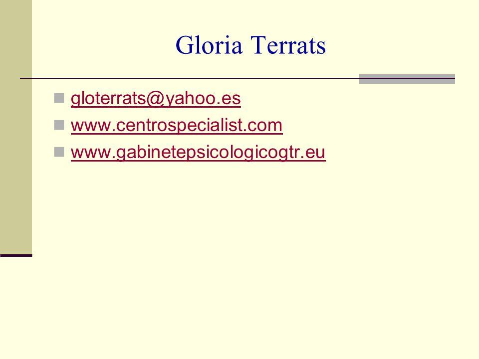 Gloria Terrats gloterrats@yahoo.es www.centrospecialist.com
