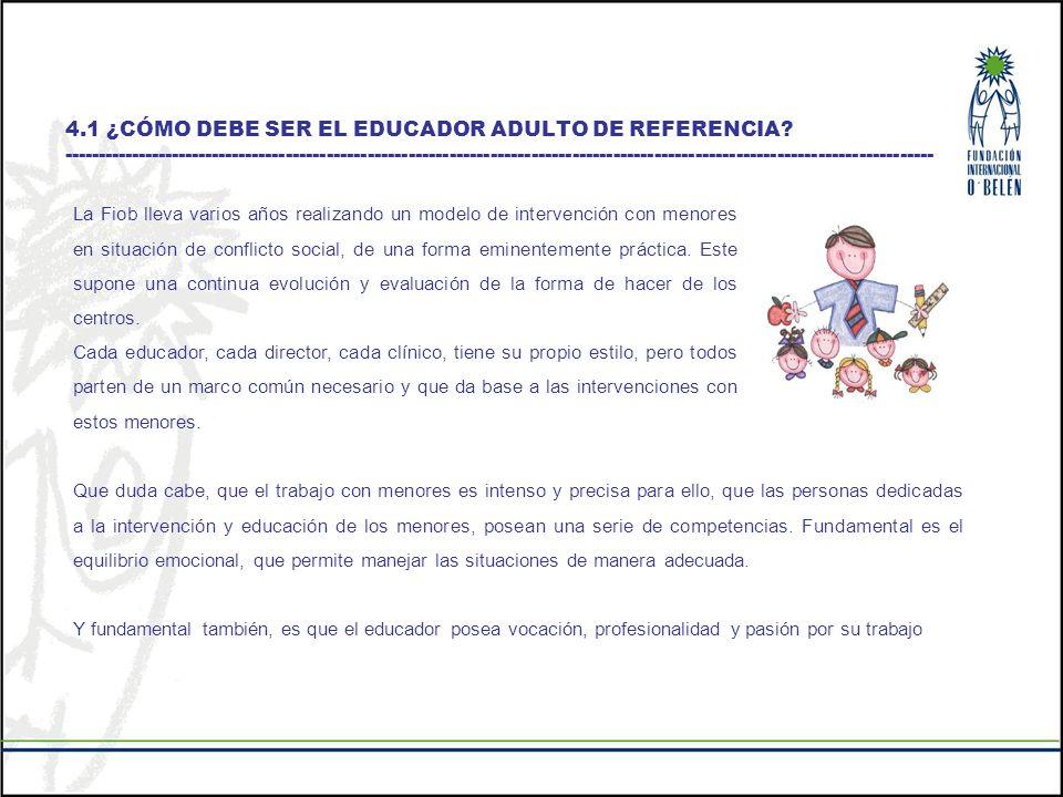 4. 1 ¿CÓMO DEBE SER EL EDUCADOR ADULTO DE REFERENCIA