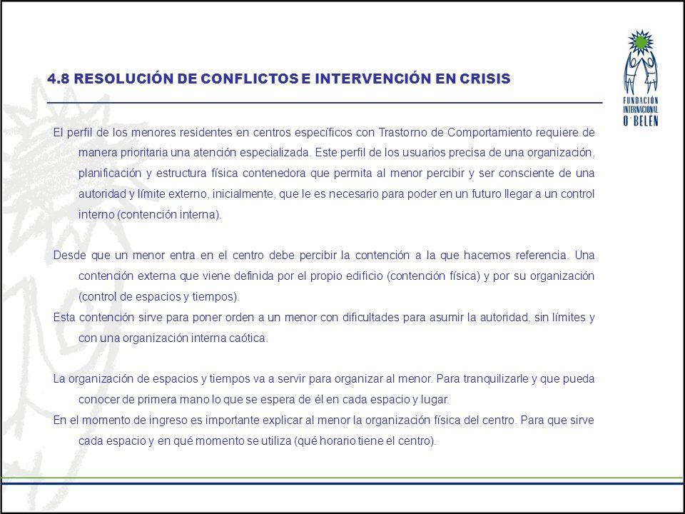 4.8 RESOLUCIÓN DE CONFLICTOS E INTERVENCIÓN EN CRISIS
