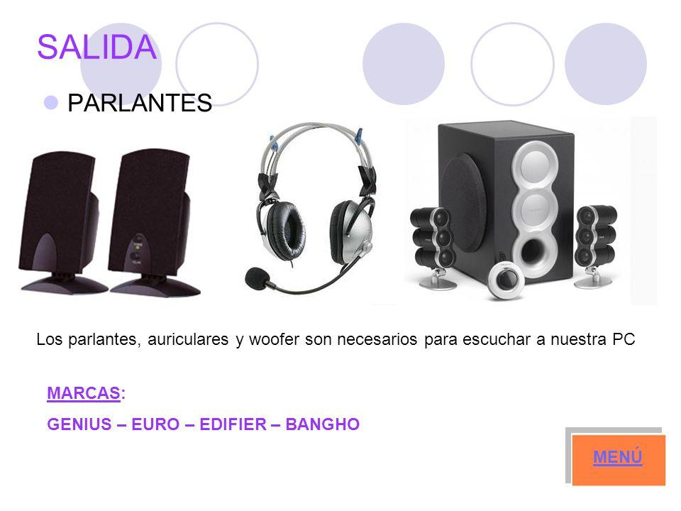 SALIDA PARLANTES. Los parlantes, auriculares y woofer son necesarios para escuchar a nuestra PC. MARCAS: