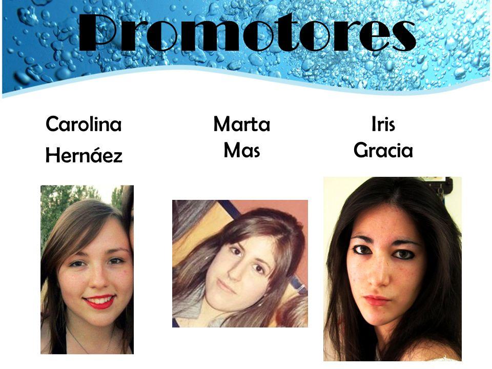 Promotores Carolina Hernáez Marta Mas Iris Gracia