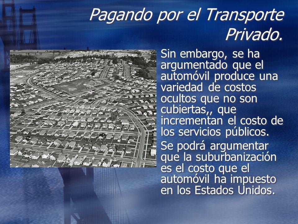 Pagando por el Transporte Privado.