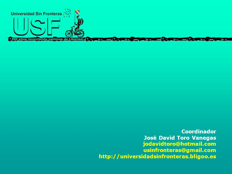 Coordinador José David Toro Vanegas jodavidtoro@hotmail