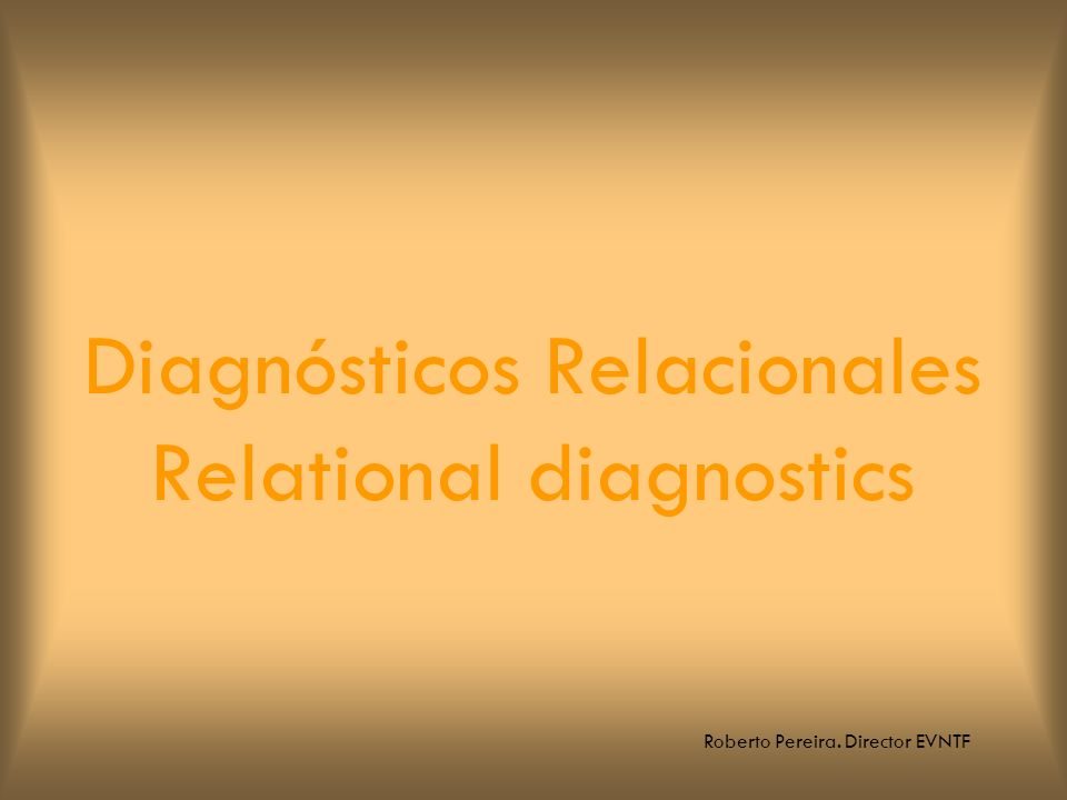 Diagnósticos Relacionales Relational diagnostics