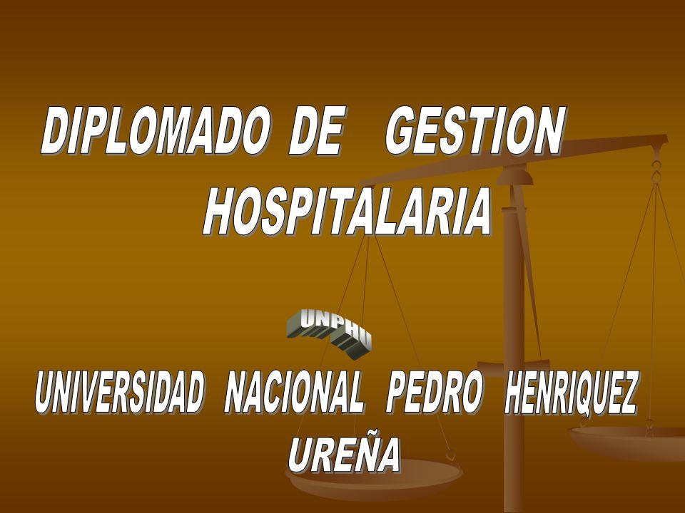 DIPLOMADO DE GESTION HOSPITALARIA UNIVERSIDAD NACIONAL PEDRO HENRIQUEZ