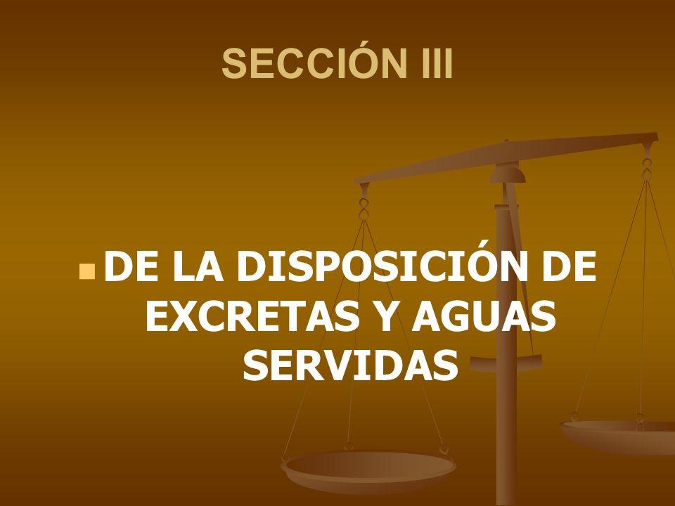 DE LA DISPOSICIÓN DE EXCRETAS Y AGUAS SERVIDAS
