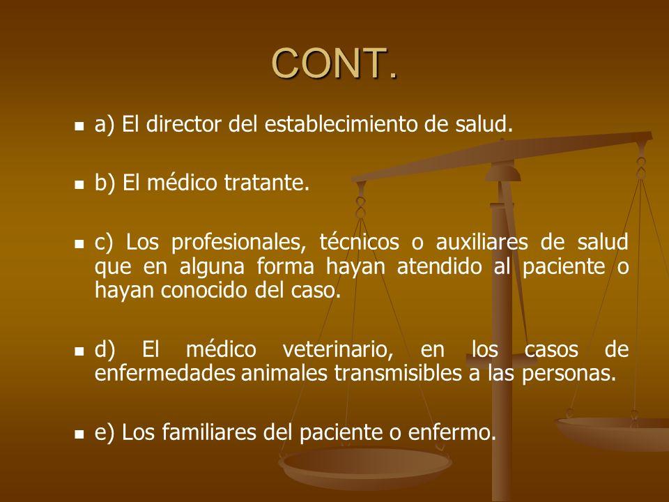 CONT. a) El director del establecimiento de salud.