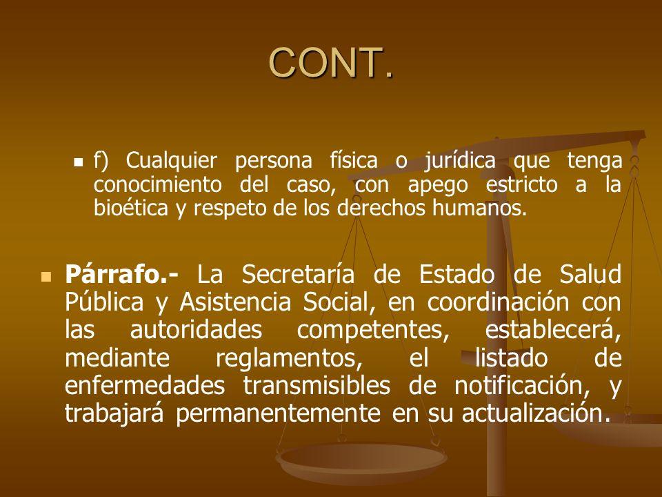 CONT. f) Cualquier persona física o jurídica que tenga conocimiento del caso, con apego estricto a la bioética y respeto de los derechos humanos.