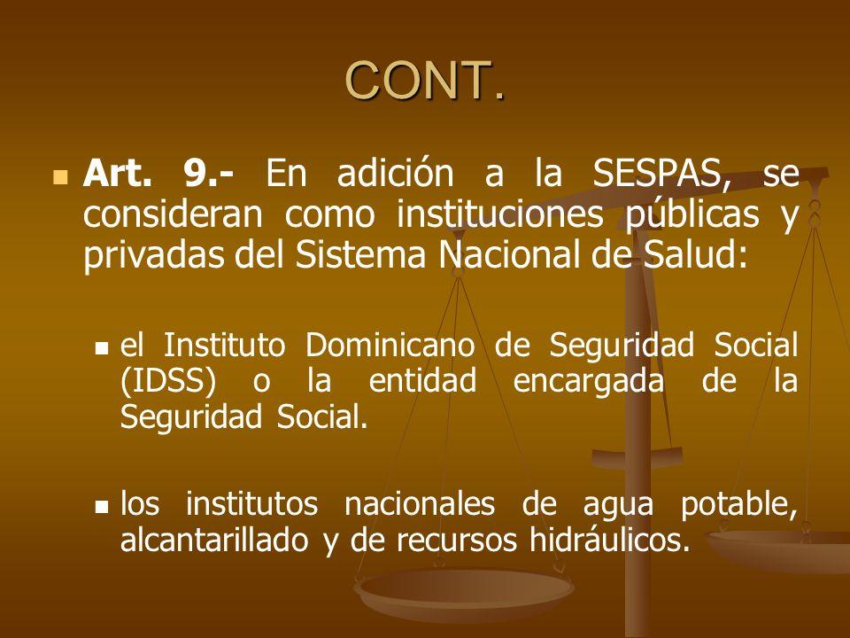 CONT. Art. 9.- En adición a la SESPAS, se consideran como instituciones públicas y privadas del Sistema Nacional de Salud: