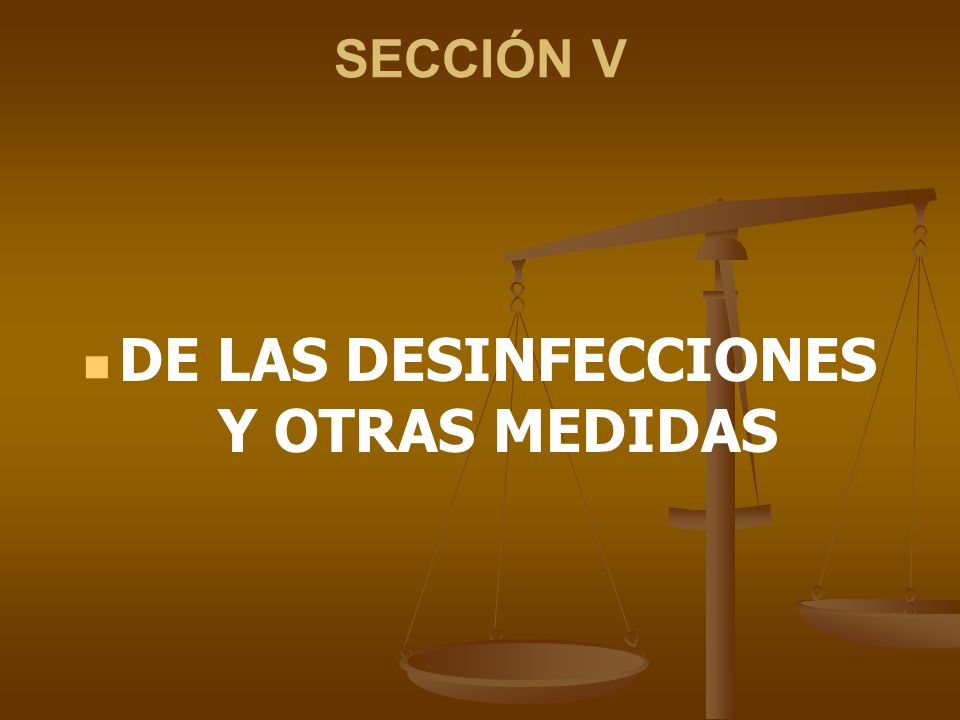DE LAS DESINFECCIONES Y OTRAS MEDIDAS
