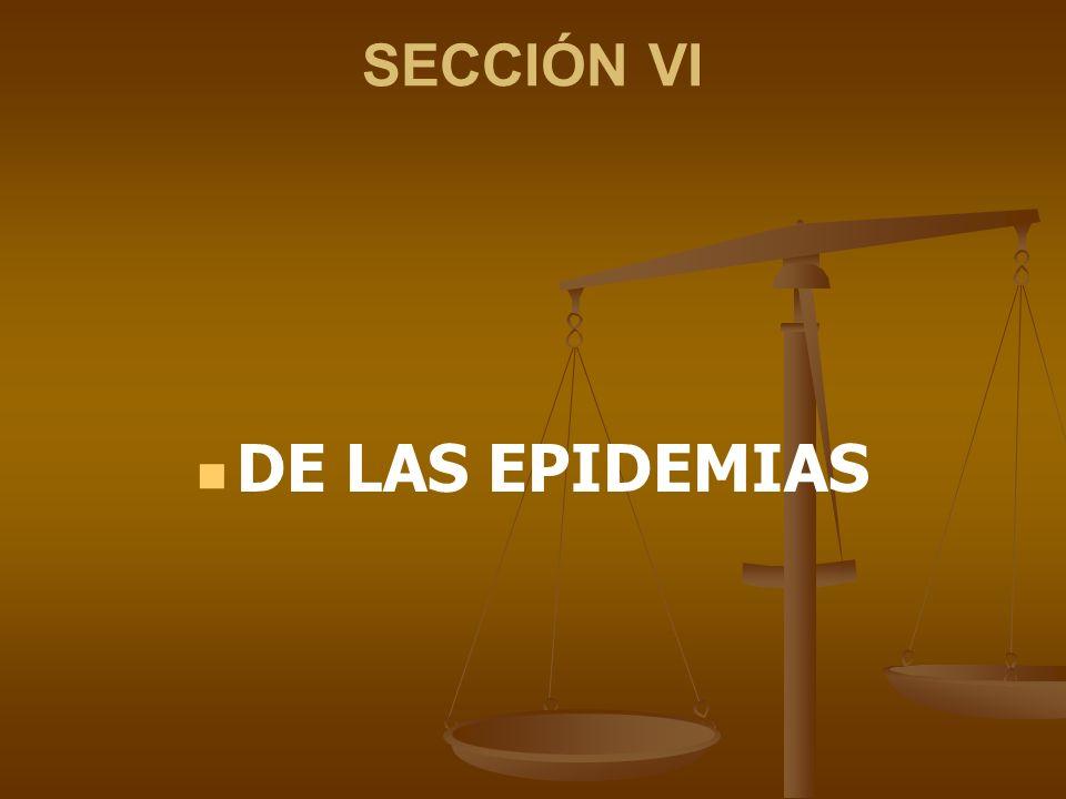 SECCIÓN VI DE LAS EPIDEMIAS