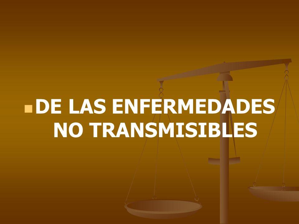 DE LAS ENFERMEDADES NO TRANSMISIBLES