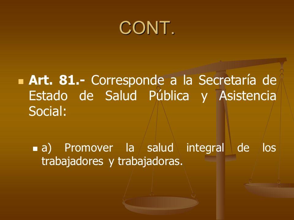 CONT. Art. 81.- Corresponde a la Secretaría de Estado de Salud Pública y Asistencia Social: