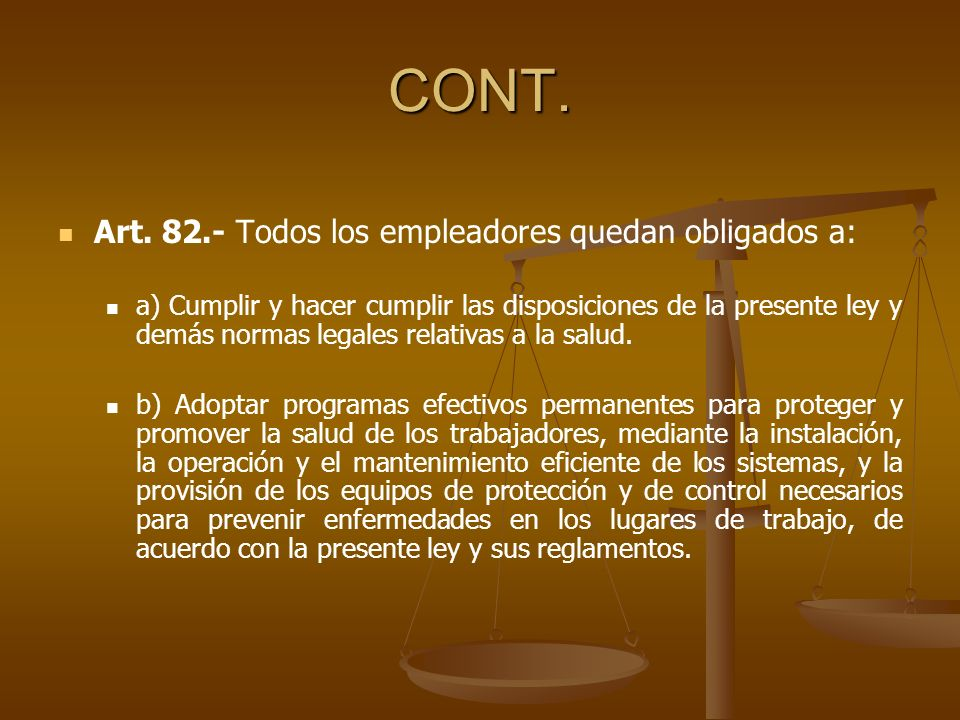 CONT. Art. 82.- Todos los empleadores quedan obligados a: