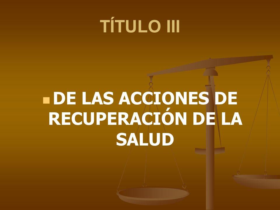 DE LAS ACCIONES DE RECUPERACIÓN DE LA SALUD