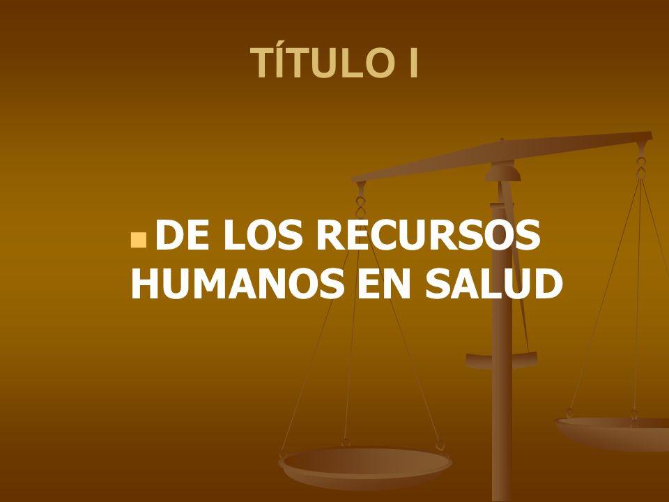 DE LOS RECURSOS HUMANOS EN SALUD