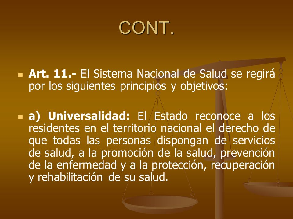 CONT. Art. 11.- El Sistema Nacional de Salud se regirá por los siguientes principios y objetivos: