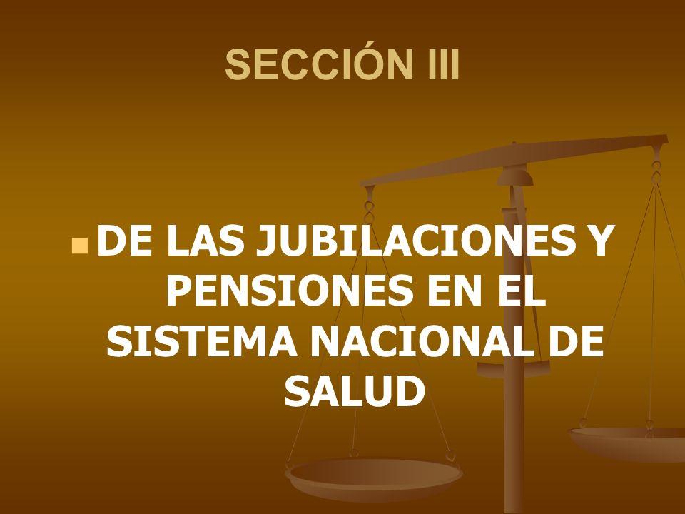 DE LAS JUBILACIONES Y PENSIONES EN EL SISTEMA NACIONAL DE SALUD