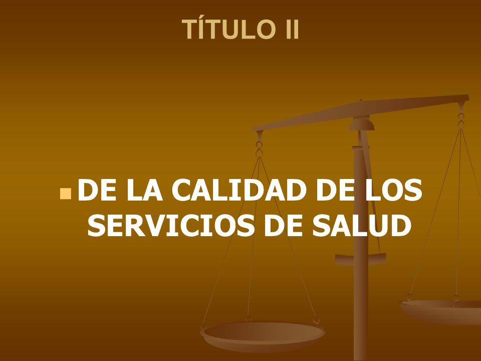 DE LA CALIDAD DE LOS SERVICIOS DE SALUD
