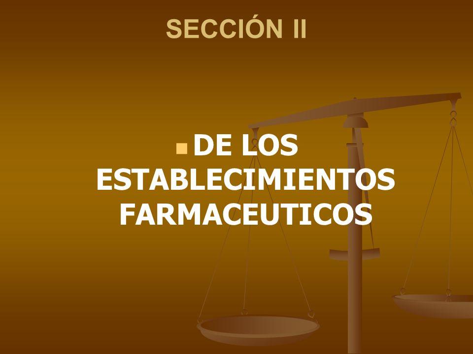 DE LOS ESTABLECIMIENTOS FARMACEUTICOS