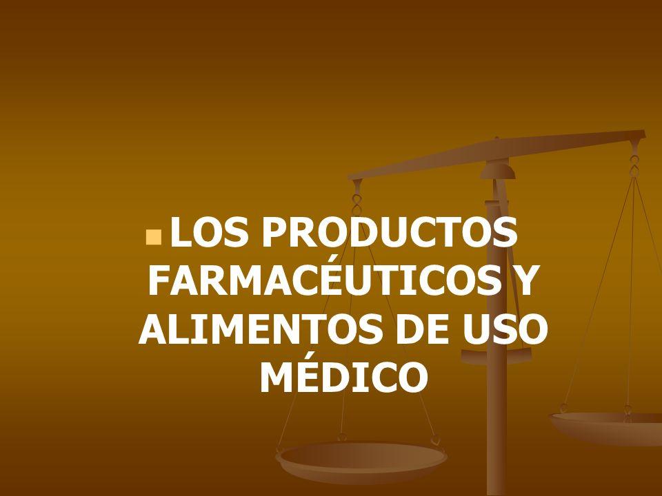 LOS PRODUCTOS FARMACÉUTICOS Y ALIMENTOS DE USO MÉDICO