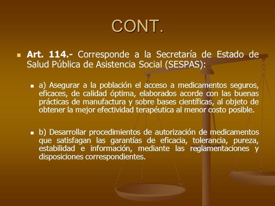 CONT. Art. 114.- Corresponde a la Secretaría de Estado de Salud Pública de Asistencia Social (SESPAS):