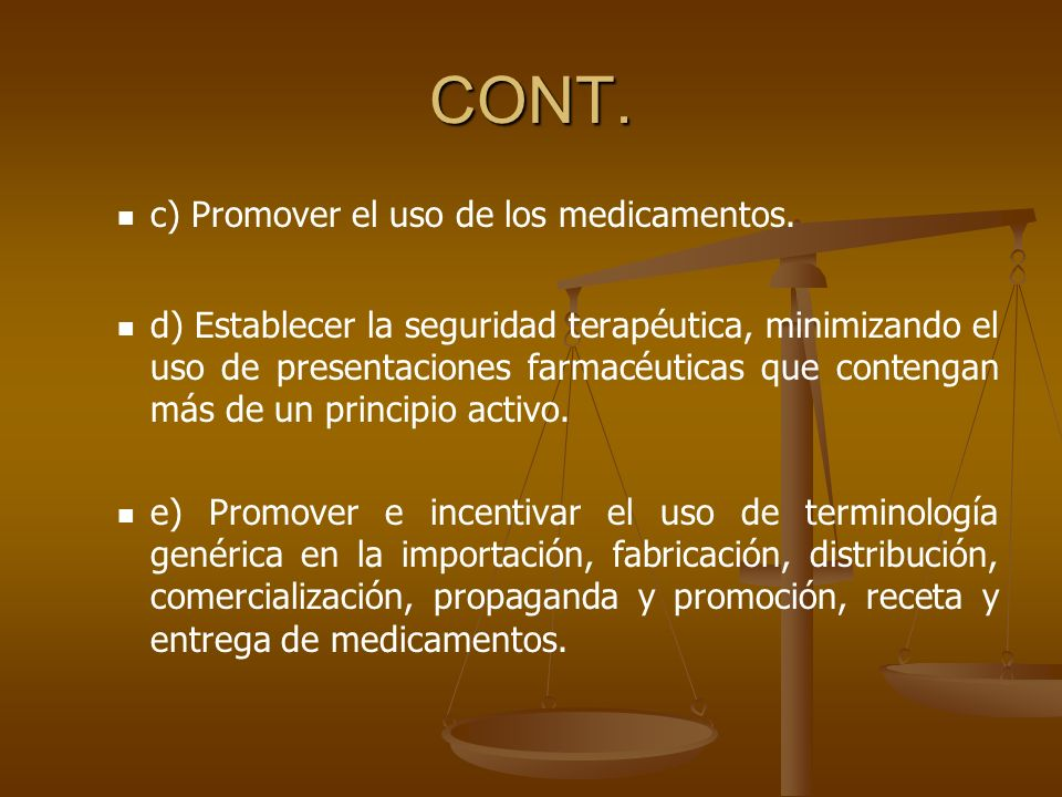 CONT. c) Promover el uso de los medicamentos.