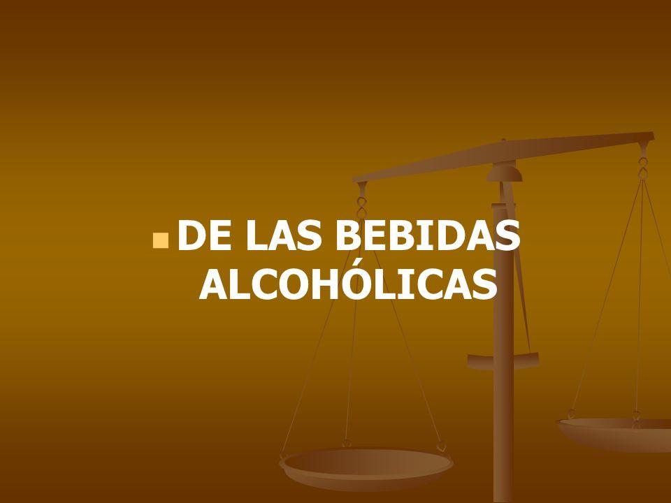 DE LAS BEBIDAS ALCOHÓLICAS