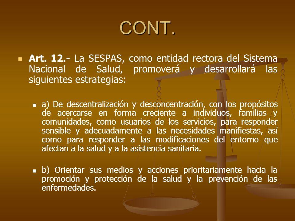CONT. Art. 12.- La SESPAS, como entidad rectora del Sistema Nacional de Salud, promoverá y desarrollará las siguientes estrategias: