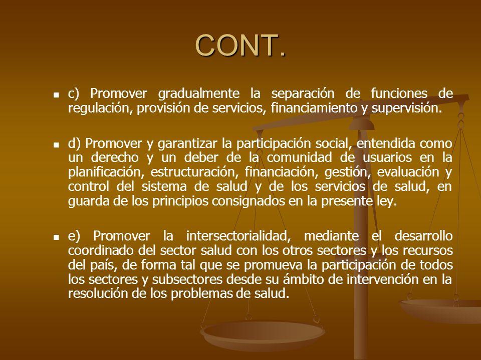 CONT. c) Promover gradualmente la separación de funciones de regulación, provisión de servicios, financiamiento y supervisión.