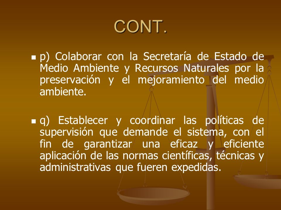 CONT. p) Colaborar con la Secretaría de Estado de Medio Ambiente y Recursos Naturales por la preservación y el mejoramiento del medio ambiente.