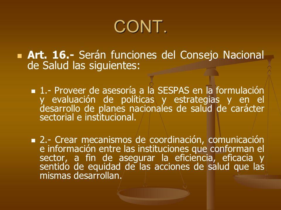 CONT. Art. 16.- Serán funciones del Consejo Nacional de Salud las siguientes: