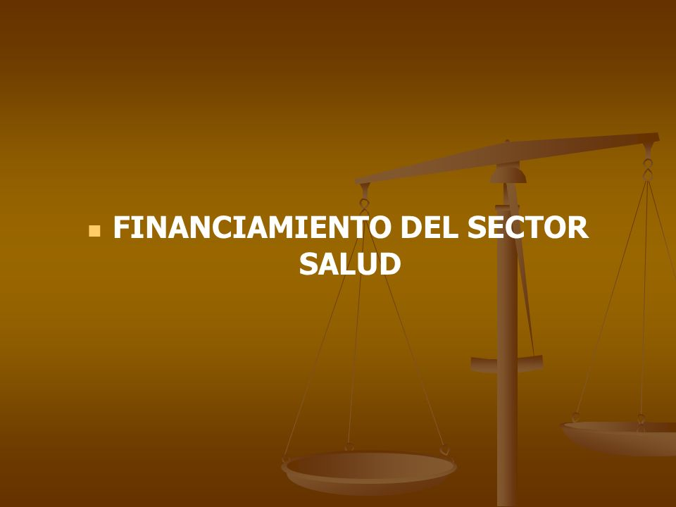 FINANCIAMIENTO DEL SECTOR SALUD