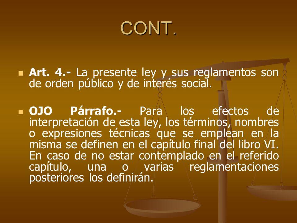 CONT. Art. 4.- La presente ley y sus reglamentos son de orden público y de interés social.