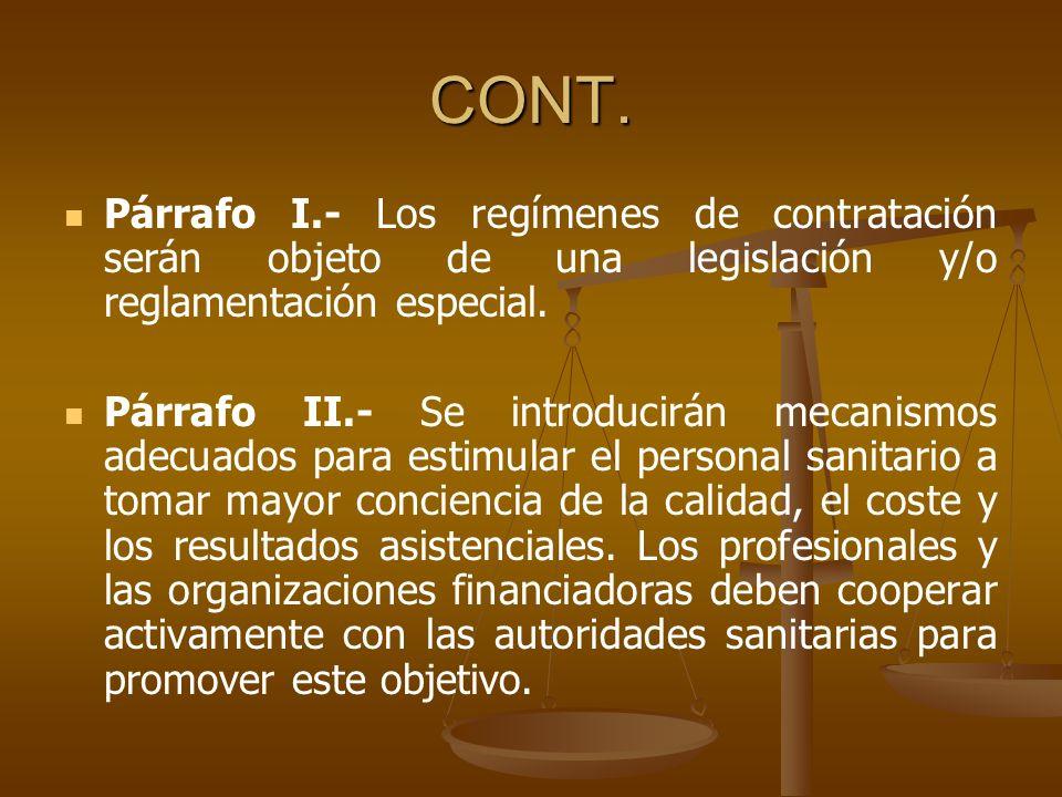 CONT. Párrafo I.- Los regímenes de contratación serán objeto de una legislación y/o reglamentación especial.