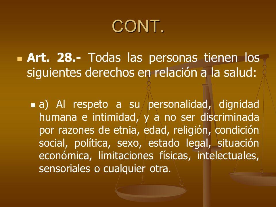 CONT. Art. 28.- Todas las personas tienen los siguientes derechos en relación a la salud: