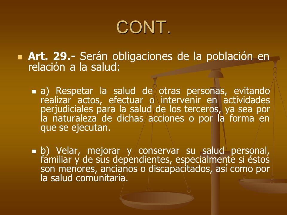 CONT. Art. 29.- Serán obligaciones de la población en relación a la salud: