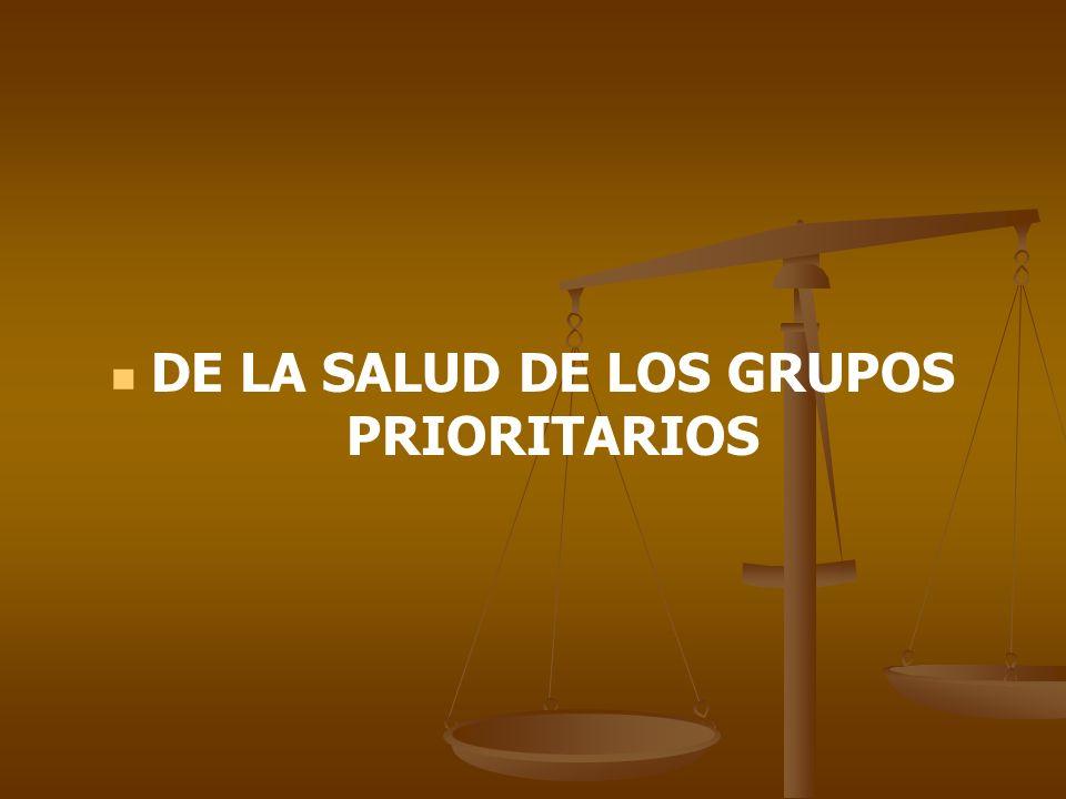 DE LA SALUD DE LOS GRUPOS PRIORITARIOS