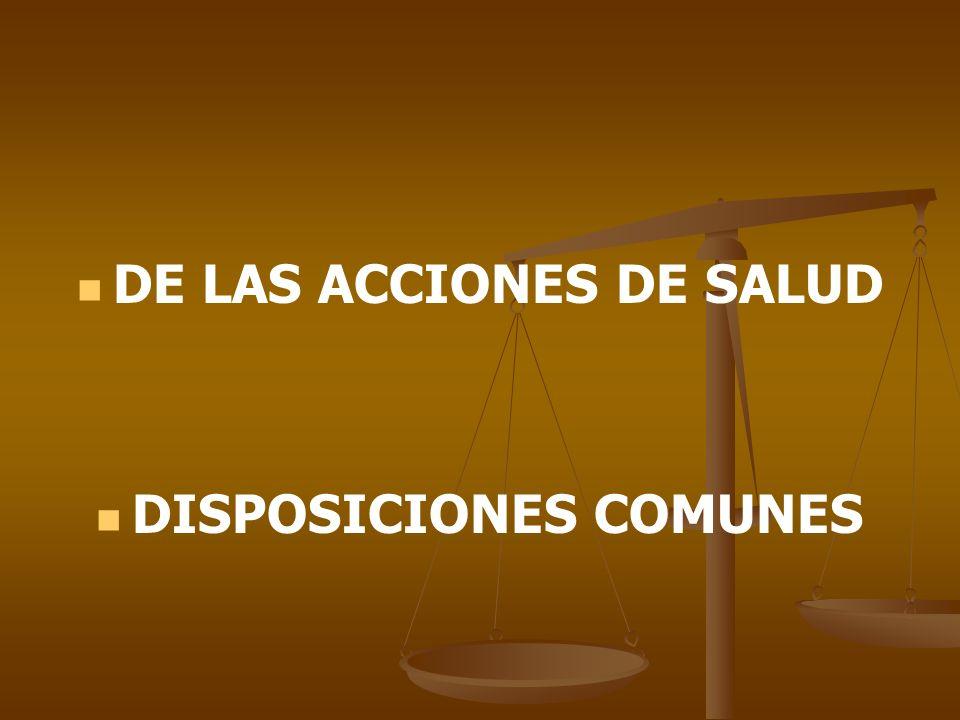 DE LAS ACCIONES DE SALUD DISPOSICIONES COMUNES